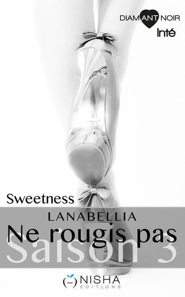 Ne rougis pas Sweetness - Saison 3 intégrale