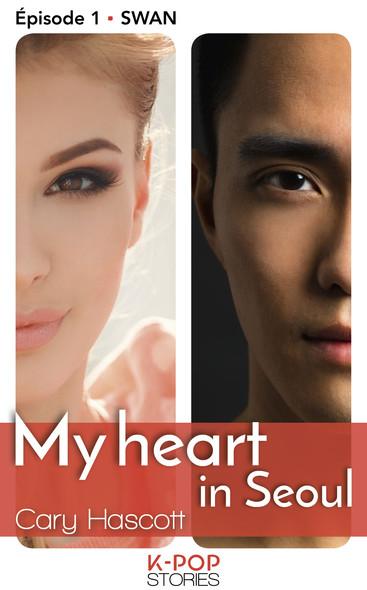 My heart in Seoul - Episode 1 Swan