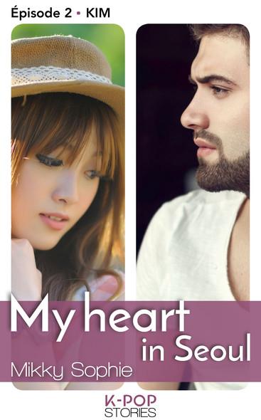 My heart in Seoul - Episode 2 Kim