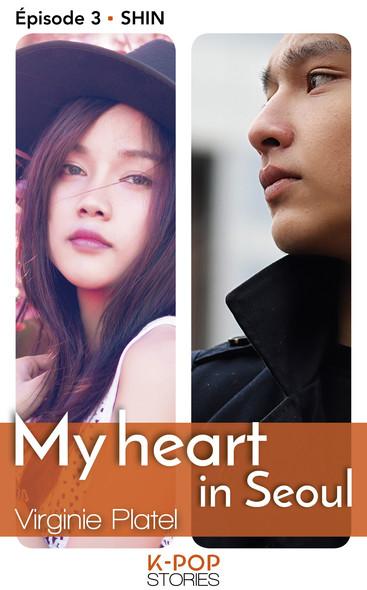 My heart in Seoul - épisode 3 Shin