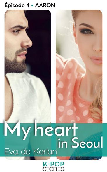 My heart in Séoul - épisode 4 Aaron