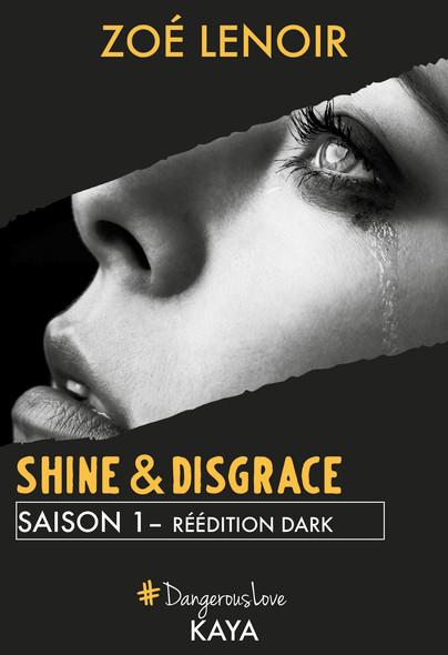 Shine & Disgrace Saison 1