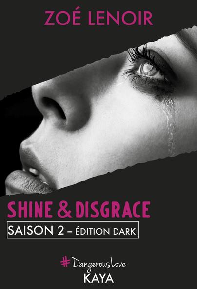 Shine & Disgrace Saison 2