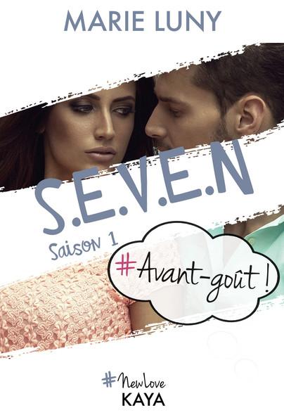S.E.V.E.N - Saison 1 - Avant goût!