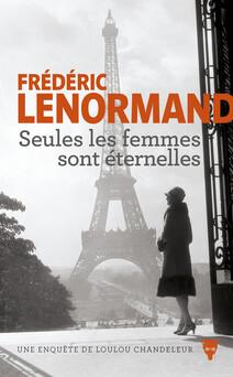 Seules les femmes sont éternelles | Frédéric Lenormand