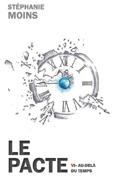 LE PACTE VI : Au-delà du temps