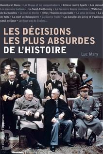 Les décisions les plus absurdes de l'histoire | Mary, Luc