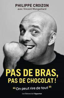 Pas de bras, pas de chocolat ! | Croizon, Philippe