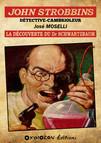 John Strobbins T9 - La découverte du Dr Schwarzbaum