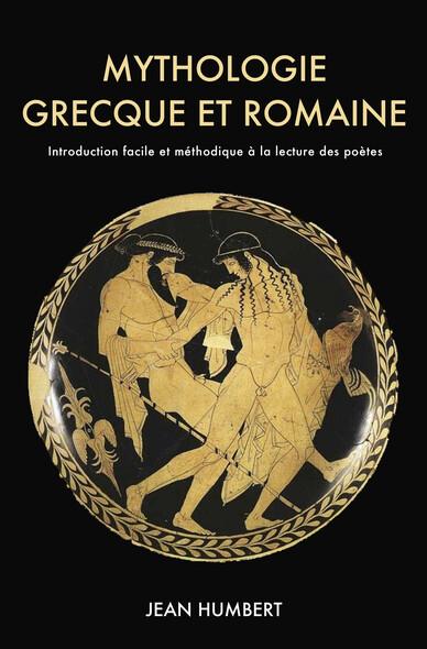Mythologie grecque et romaine : Introduction facile et méthodique à la lecture des poètes