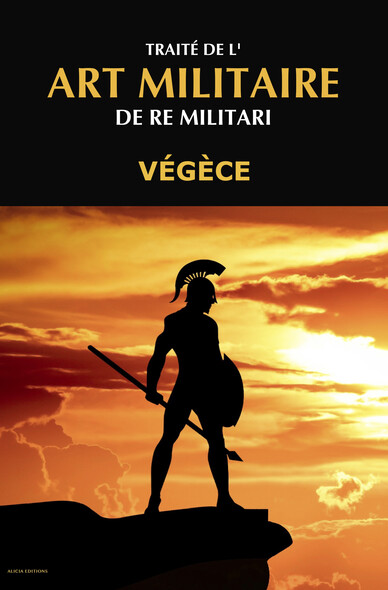 Traité de l'Art Militaire : De Re Militari
