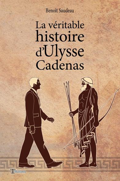 La véritable histoire d'Ulysse Cadenas