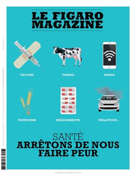 Figaro Magazine - Arrêtons de nous faire peur