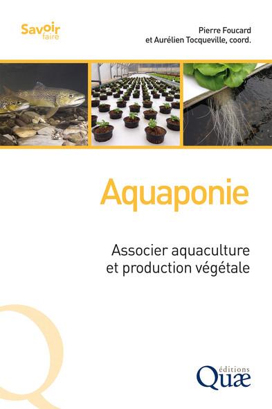 Aquaponie : Associer aquaculture et production végétale