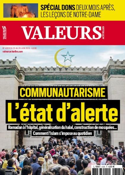 Valeurs Actuelles - Juin 2019 - Communautarisme : L'Etat d'Alerte