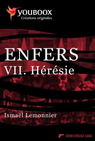 Enfers - 7. Hérésie