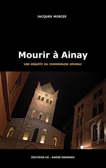 Mourir à Ainay : Les enquêtes du commissaire Séverac