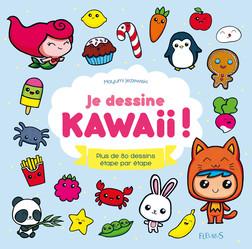 Je dessine kawaii ! : Plus de 80 dessins étape par étape | Mayumi Jezewski