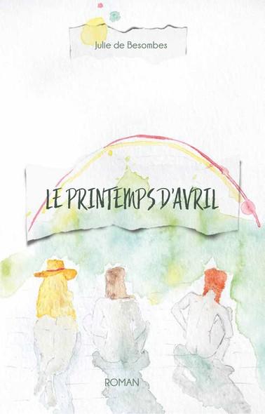 Le Printemps d'avril : roman