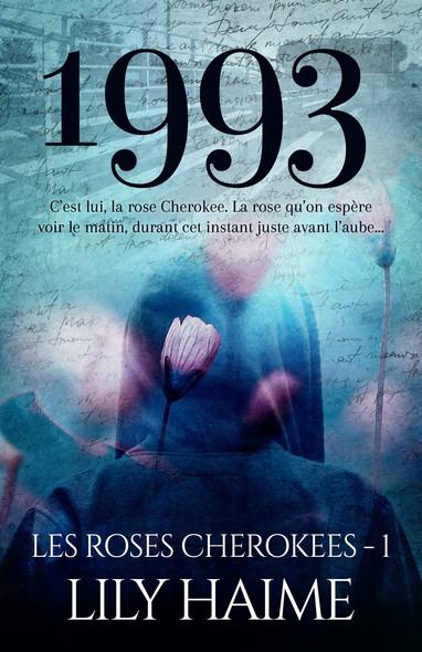 1993 : Les roses Cherokees, T1