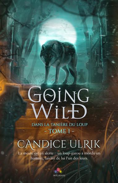 Dans la tanière du loup : Going Wild, T1