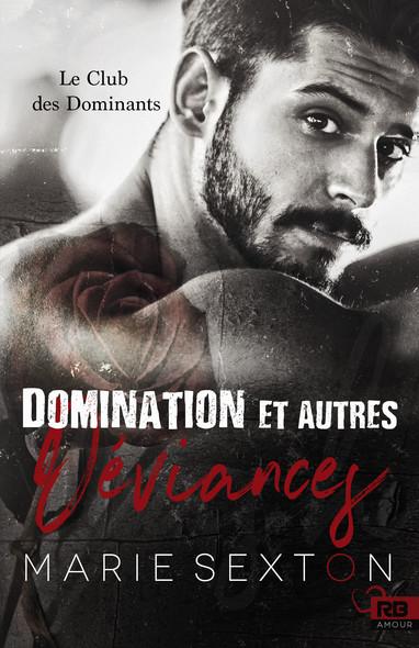 Domination et autres déviances : Le Club des Dominants, T1