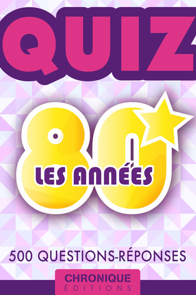 LES ANNÉES 80 :  LE QUIZ : Quiz, T4