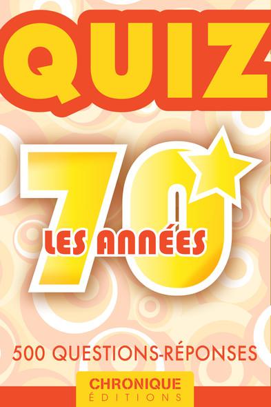 LES ANNÉES 70 : LE QUIZ : Quiz, T5