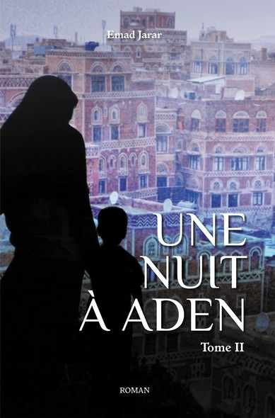 Une nuit à Aden (Tome II) : Tome 2