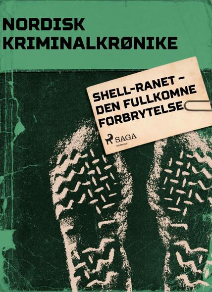 Shell-ranet – Den fullkomne forbrytelse