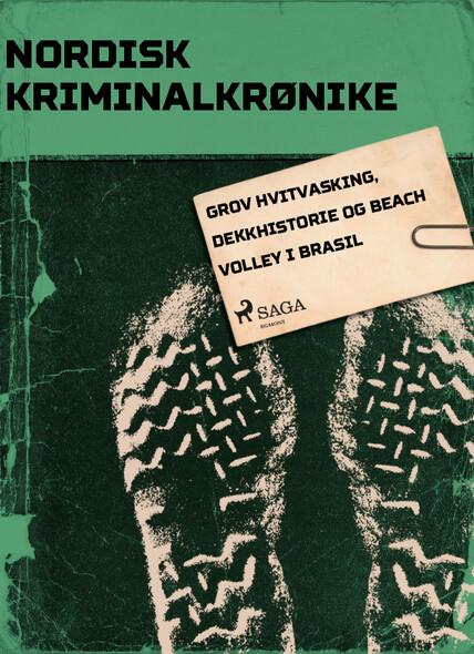 Grov hvitvasking, dekkhistorie og beach volley i Brasil