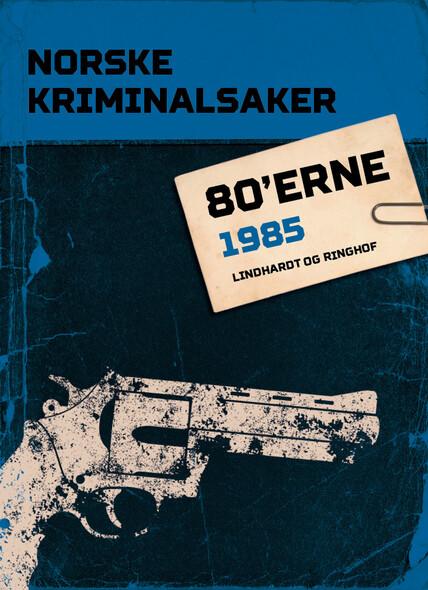 Norske Kriminalsaker 1985