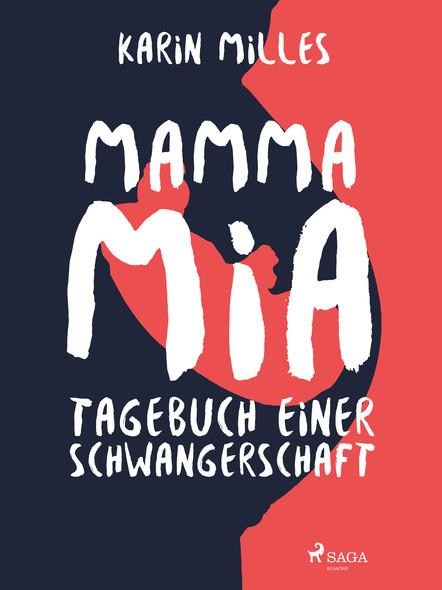 Mamma mia!: Tagebuch einer Schwangerschaft