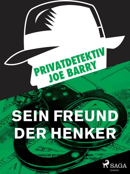 Privatdetektiv Joe Barry - Sein Freund der Henker
