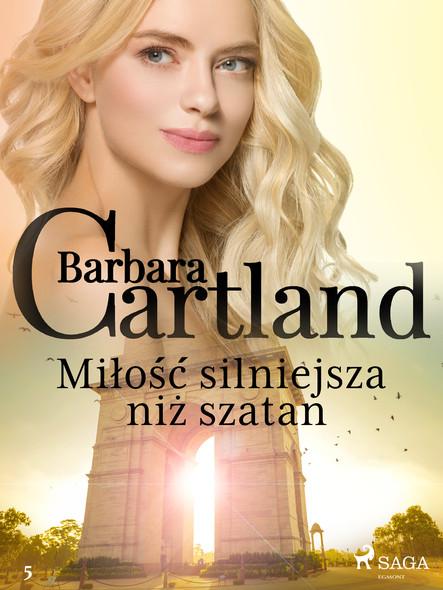 Miłość silniejsza niż szatan - Ponadczasowe historie miłosne Barbary Cartland
