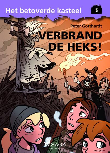 Het betoverde kasteel 8 - Verbrand de Heks!