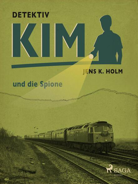 Detektiv Kim und die Spione
