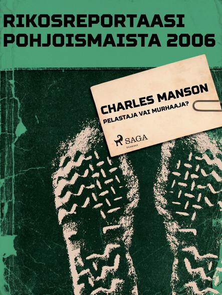 Charles Manson – pelastaja vai murhaaja?