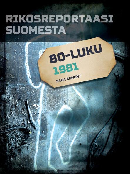 Rikosreportaasi Suomesta 1981