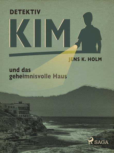 Detektiv Kim und das geheimnisvolle Haus