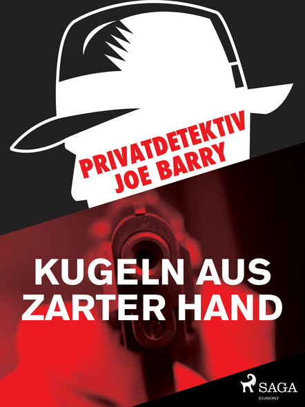 Privatdetektiv Joe Barry - Kugeln aus zarter Hand