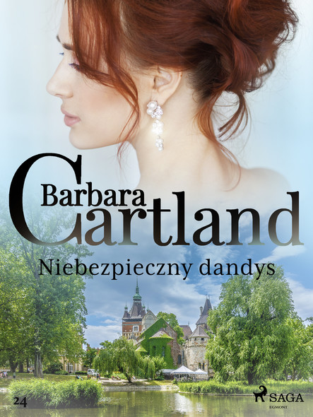 Niebezpieczny dandys - Ponadczasowe historie miłosne Barbary Cartland