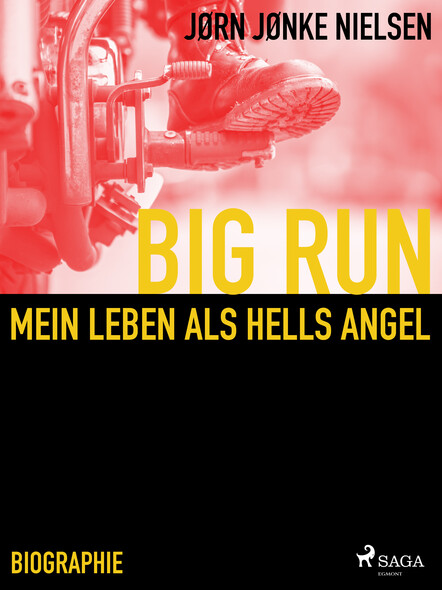 Big Run - mein Leben als Hells Angel