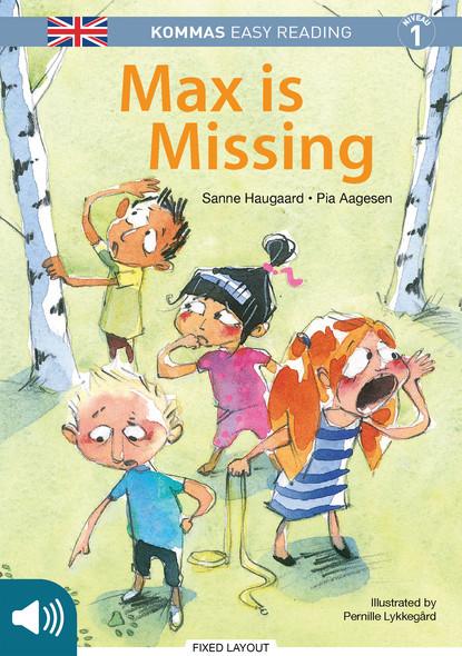 Kommas Easy Reading: Max is Missing - niv. 1