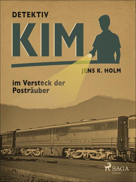 Detektiv Kim im Versteck der Posträuber