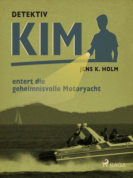 Detektiv Kim entert die geheimnisvolle Motoryacht
