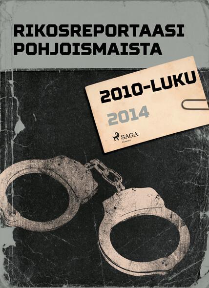 Rikosreportaasi Pohjoismaista 2014