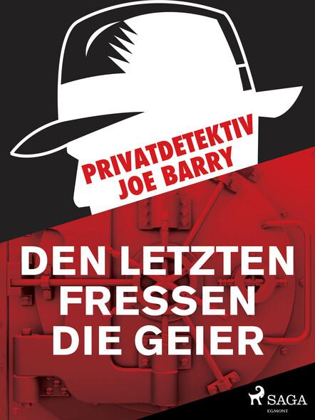 Privatdetektiv Joe Barry - Den letzten fressen die Geier