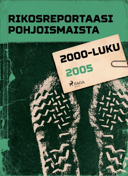 Rikosreportaasi Pohjoismaista 2005