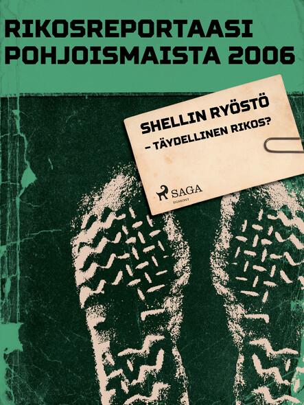 Shellin ryöstö – täydellinen rikos?
